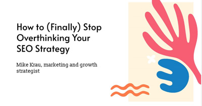 How to (Finally) Stop Overthinking Your SEO Strategy