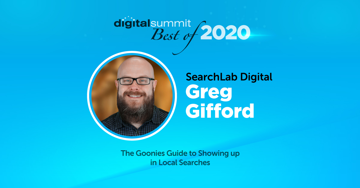 Best of Digital Summit 2020: Greg Gifford and The Goonies Guide to Showing Up in Local Search