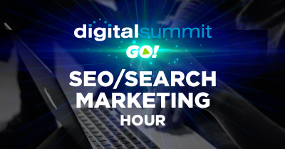 Digital Summit GO! | SEO and Search Hour