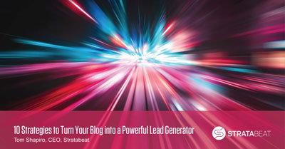 10 Strategies to Turn Your Blog Into a Powerful Lead Generator