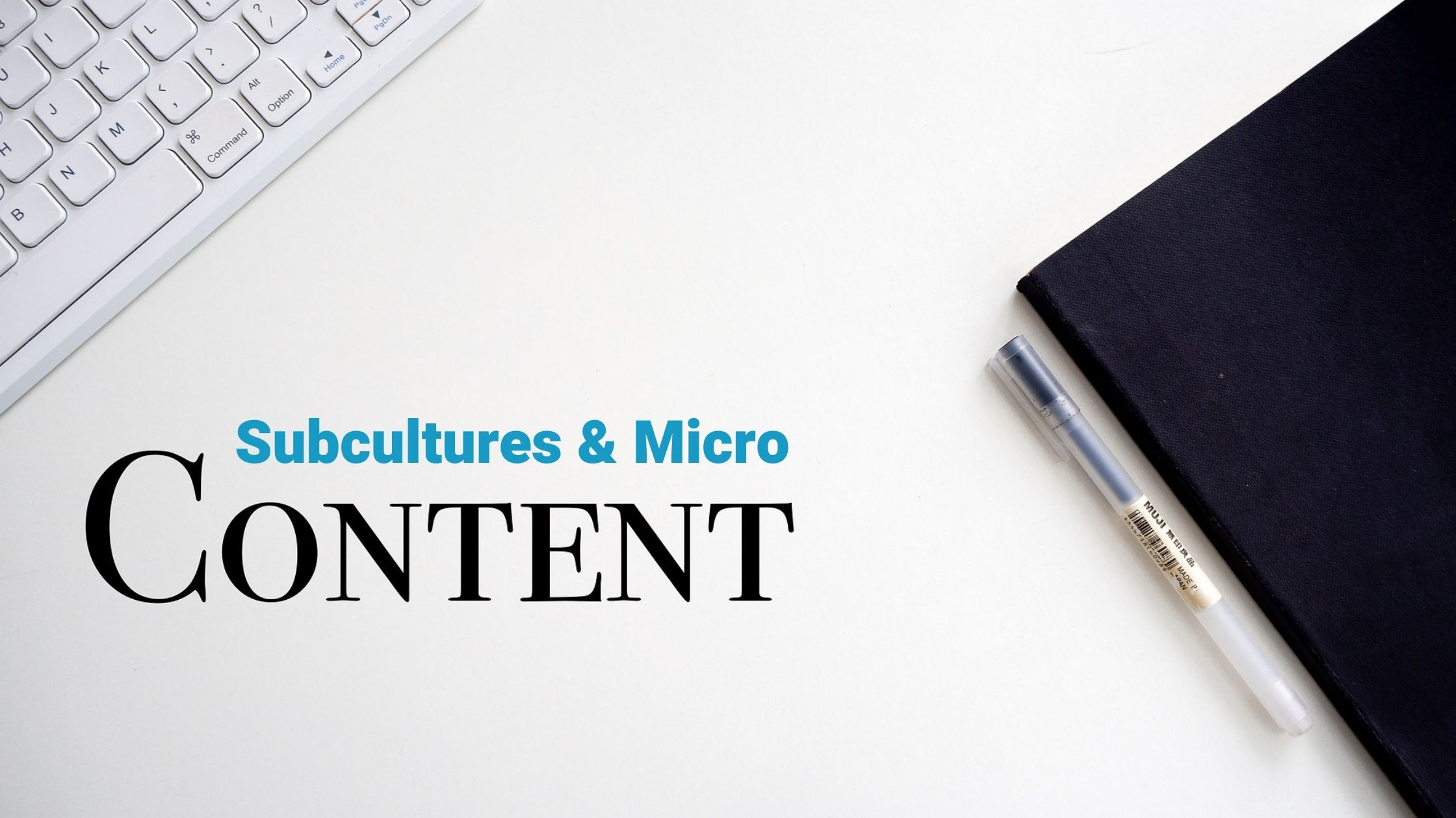 Betting on Subcultures With Your Content Marketing: Think Macro, Deliver Micro