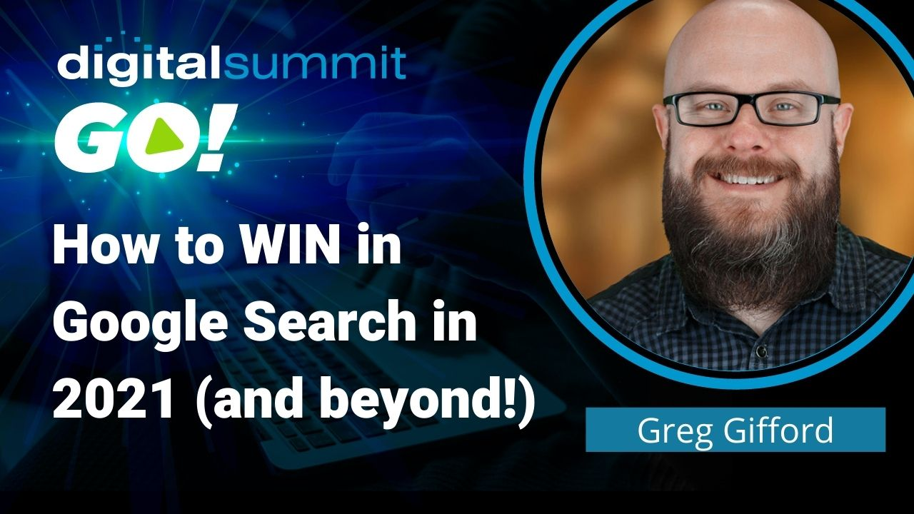 How to Win in Google Searches in 2021 (and Beyond!)