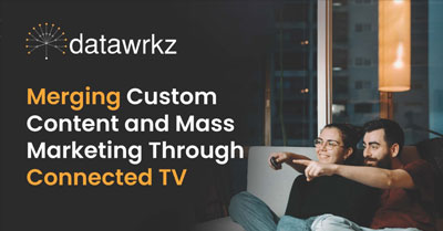Merging Custom Content and Mass Marketing Through Connected TV