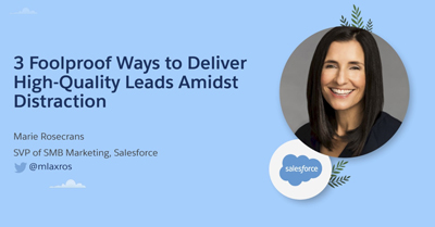 3 Foolproof Ways to Deliver High-Quality Leads Amidst Distraction