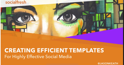 A Guide to Creating Efficient Templates for Highly Effective Social Media