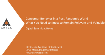 Consumer Behavior in a Post-Pandemic World: What You Need to Know to Remain Relevant and Valuable