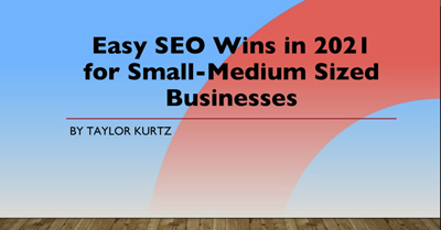 Easy SEO Wins in 2021 for Small-Medium Sized Businesses
