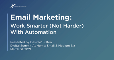 Email Marketing: Work Smarter (Not Harder) with Automation
