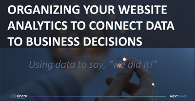 Organizing your Digital Properties to Connect Data to Business Decisions