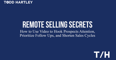 Remote Selling Secrets: How to Use Video to Hook Prospect and Consumer Attention