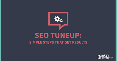 SEO Tune-Up: Simple Steps That Get Results