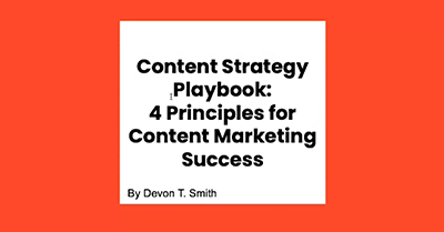 The Content Strategy Playbook: 4 Principles for Content Marketing Success