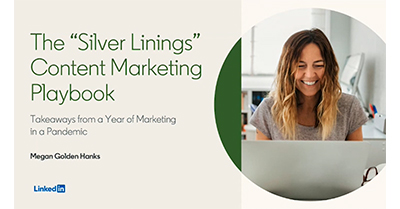 The Silver Linings [Content Marketing] Playbook: Take-aways from a Year of Content Marketing in a Pandemic