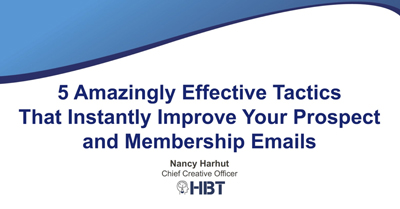 5 Amazingly Effective Tactics that Instantly Improve Your Prospect and Membership Emails