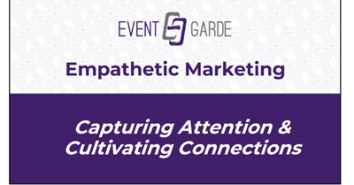 Empathetic Marketing: Capturing Attention & Cultivating Connections
