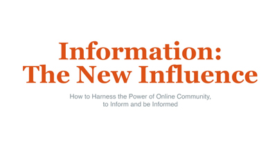 Information is the New Influence: How to Harness the Power of Online Community
