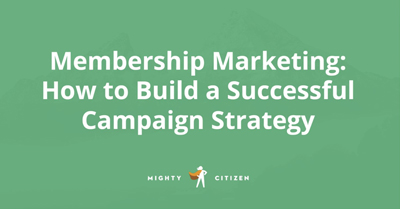Membership Marketing: How to Build a Successful Campaign Strategy