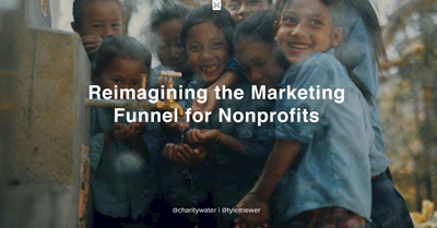 Reimagining the Marketing Funnel for Nonprofits