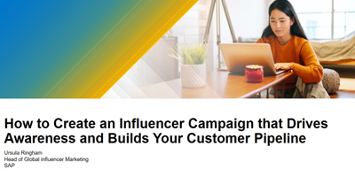How to Create an Influencer Campaign that Drives Awareness and Builds Your Customer Pipeline