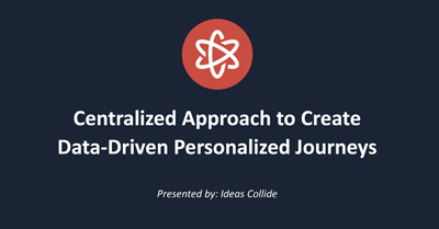 Using a Centralized Approach to Create a Data-Driven Personalized Customer Journey