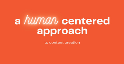 A Human-Centered Approach to Content Creation