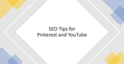 SEO Tips for Pinterest and YouTube