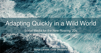 Adapting Quickly in a Wild World: Social Media Tips for the New Roaring '20s