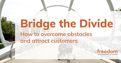 Bridge the Divide: How to Overcome Obstacles & Attract Customers