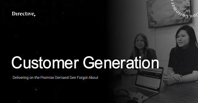 Customer Generation: Delivering on the Promise