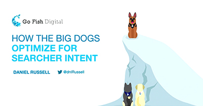 How the Big Dogs Optimize for Searcher Intent
